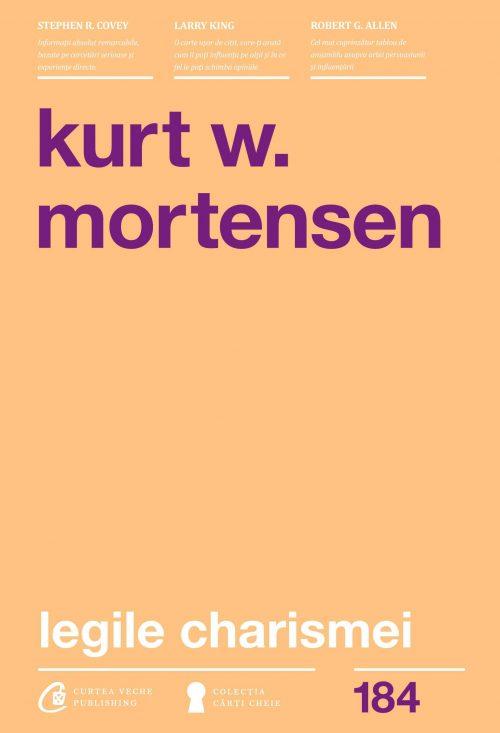 Legile Charismei - Kurt W. Mortensen