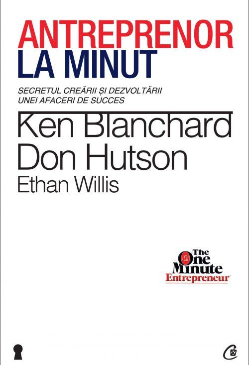 Antreprenor la minut - Ken Blanchard, Don Hutson, Ethan Willis