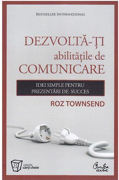Dezvoltă-ţi abilităţile de comunicare - Roz Townsend