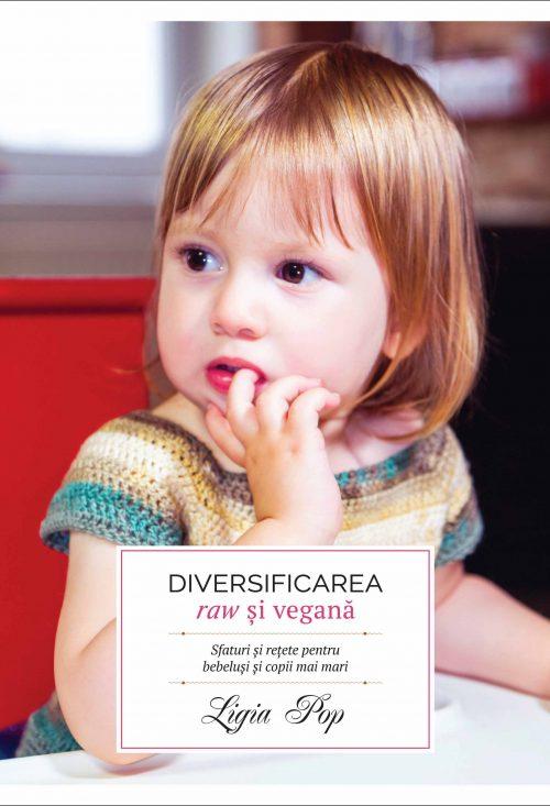 Diversificarea raw și vegană - Ligia Pop