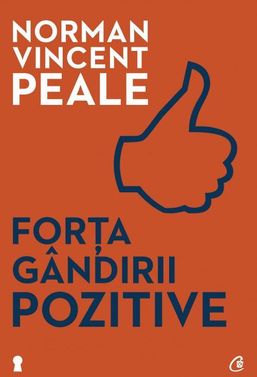 Forţa gândirii pozitive - Norman Vincent Peale