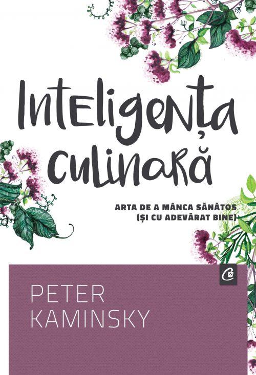 Inteligența culinară - Peter Kaminsky