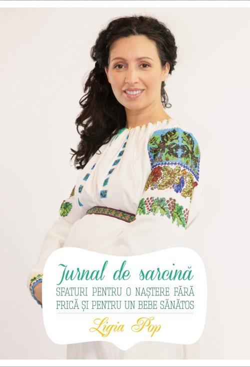 Jurnal de sarcină - Ediția a II-a, revizuită și adăugită - Ligia Pop