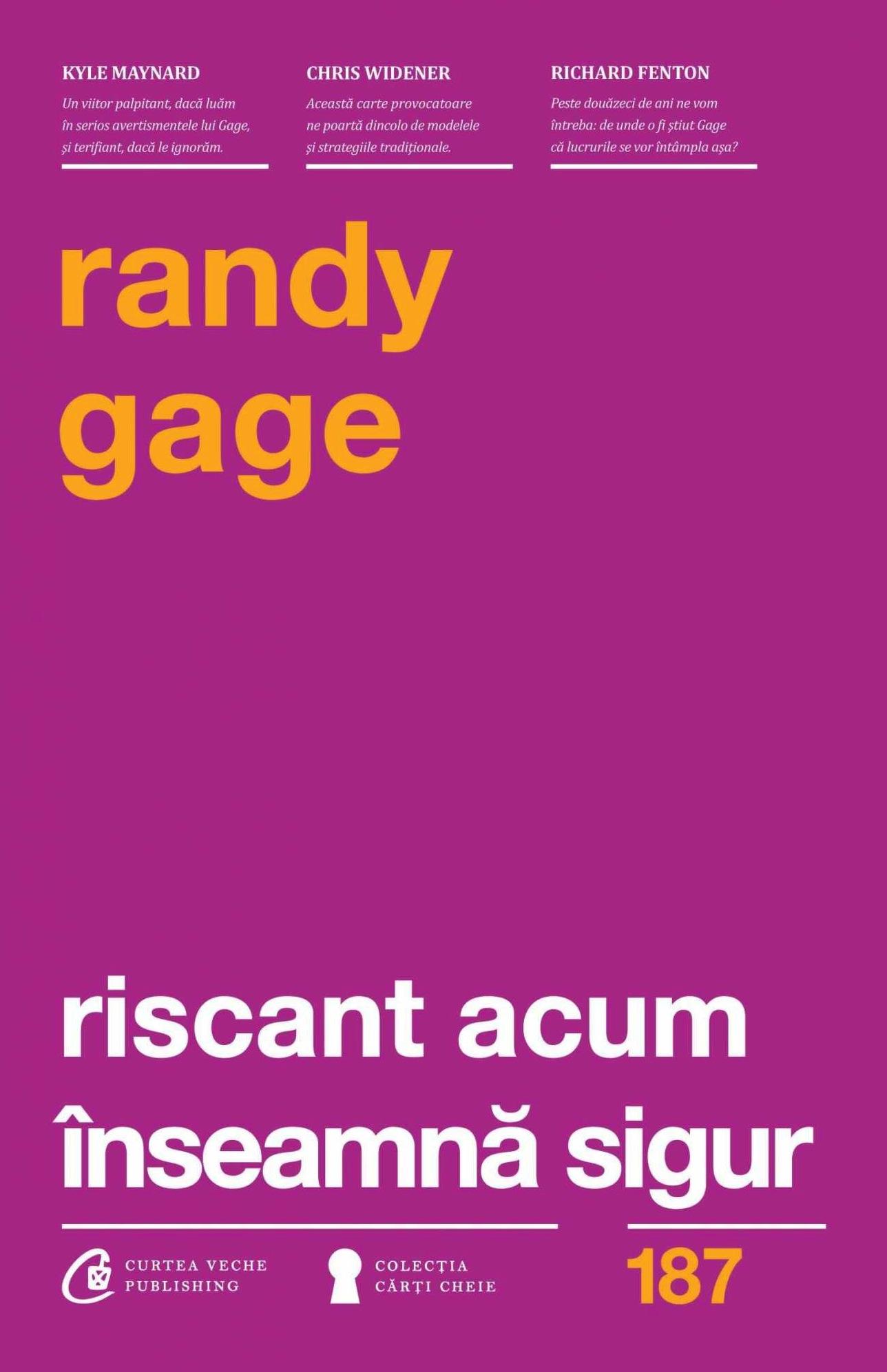Riscant acum înseamnă sigur - Randy Gage