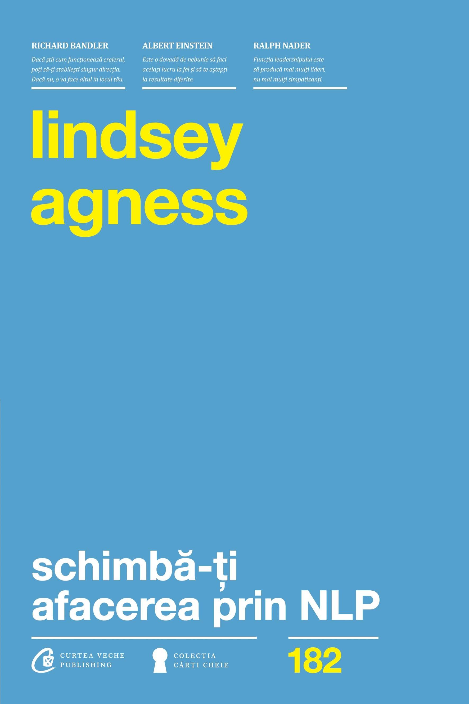 Schimbă-ți afacerea prin NLP - Lindsey Agness