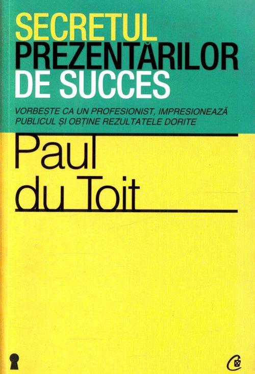Secretul prezentărilor de succes - Paul du Toit