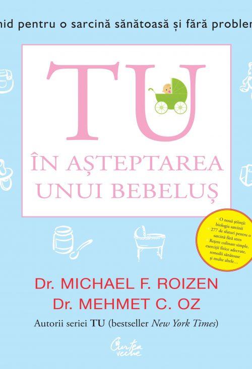 Tu. În așteptarea unui bebeluș - Dr. Michael F. Roizen, Dr. Mehmet C. Oz