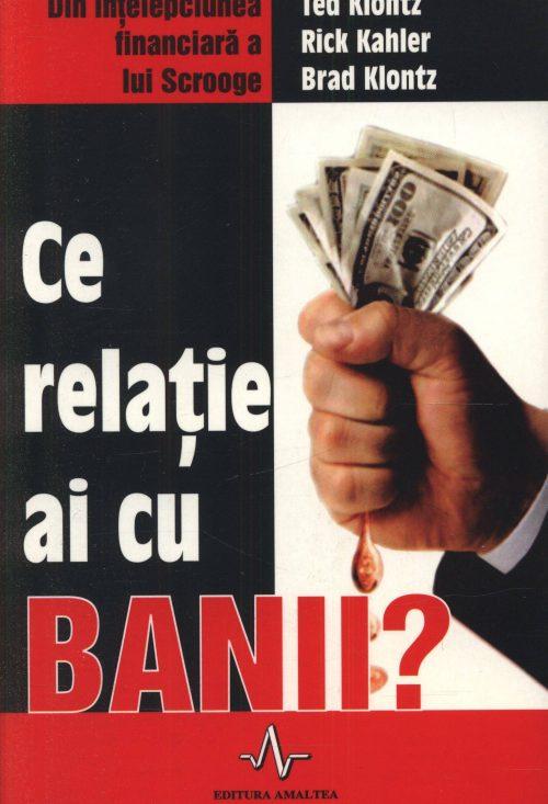 Ce relație ai cu banii? - Ted Klontz, Rick Kahler, Brad Knontz
