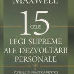 Cele 15 legi supreme ale dezvoltării personale – John C. Maxwell