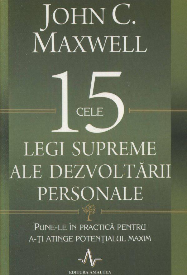 Cele 15 legi supreme ale dezvoltării personale - John C. Maxwell