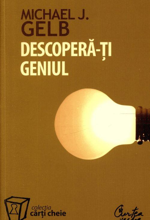 Descoperă-ţi geniul - Michael J. Gelb