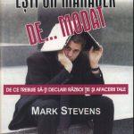 Ești un manager de… modat – Mark Stevens