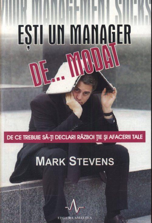 Ești un manager de... modat - Mark Stevens