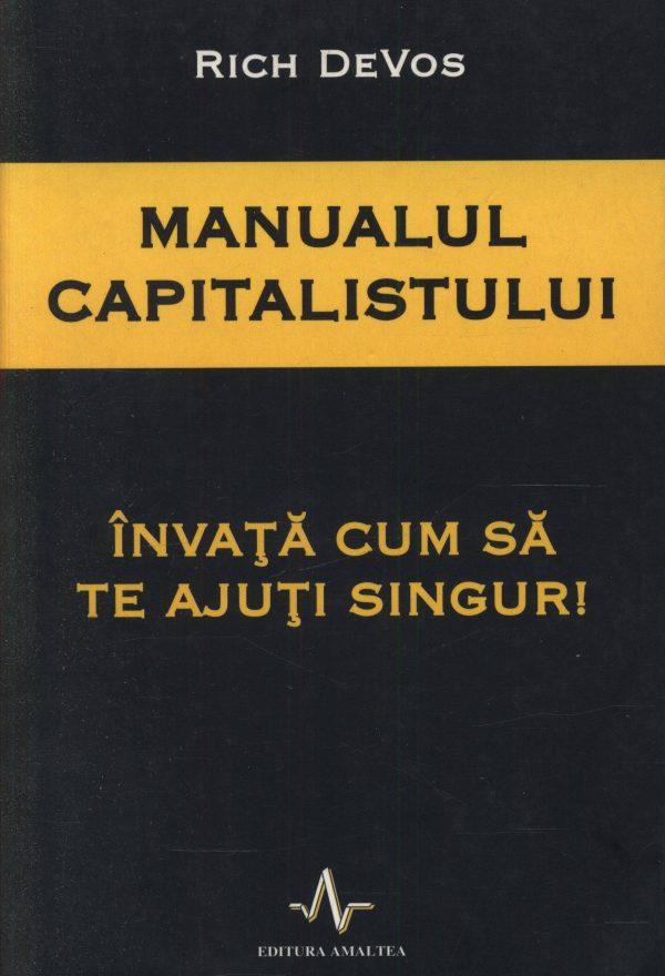 Manualul capitalistului. Învață cum să te ajuți singur ! - Rich Devos
