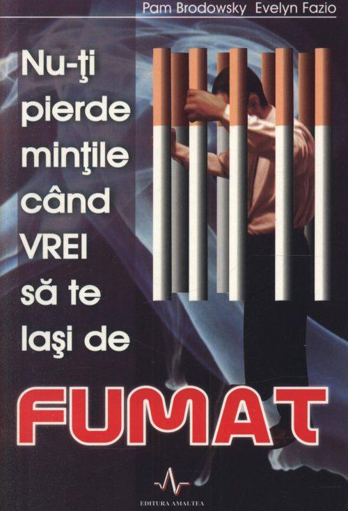 Nu-ți pierde mințile când VREI să te lași de FUMAT - Pam Brodowsky, Evelyn Fazio