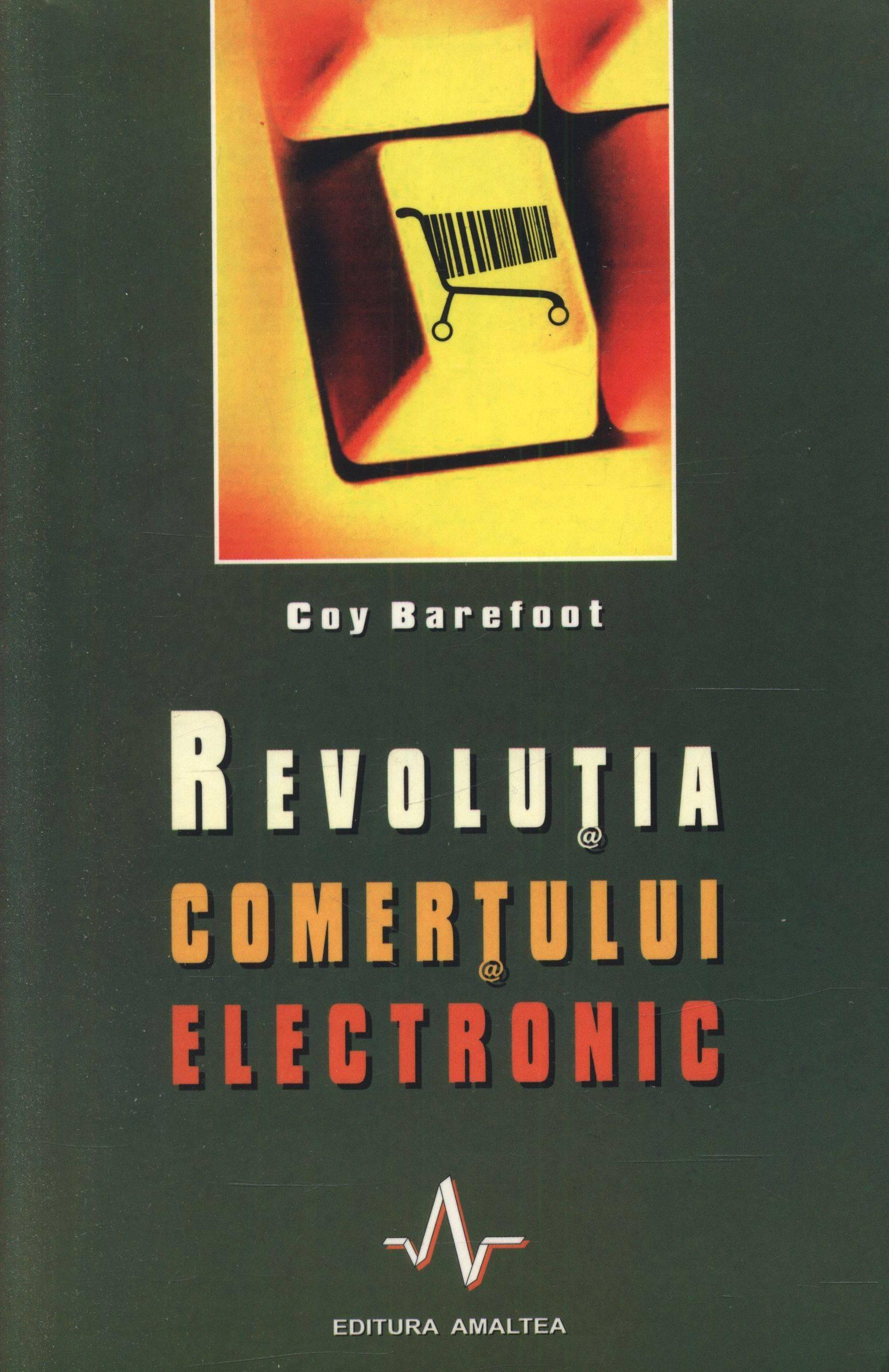 Revoluția comerțului electronic - Coy Barefoot