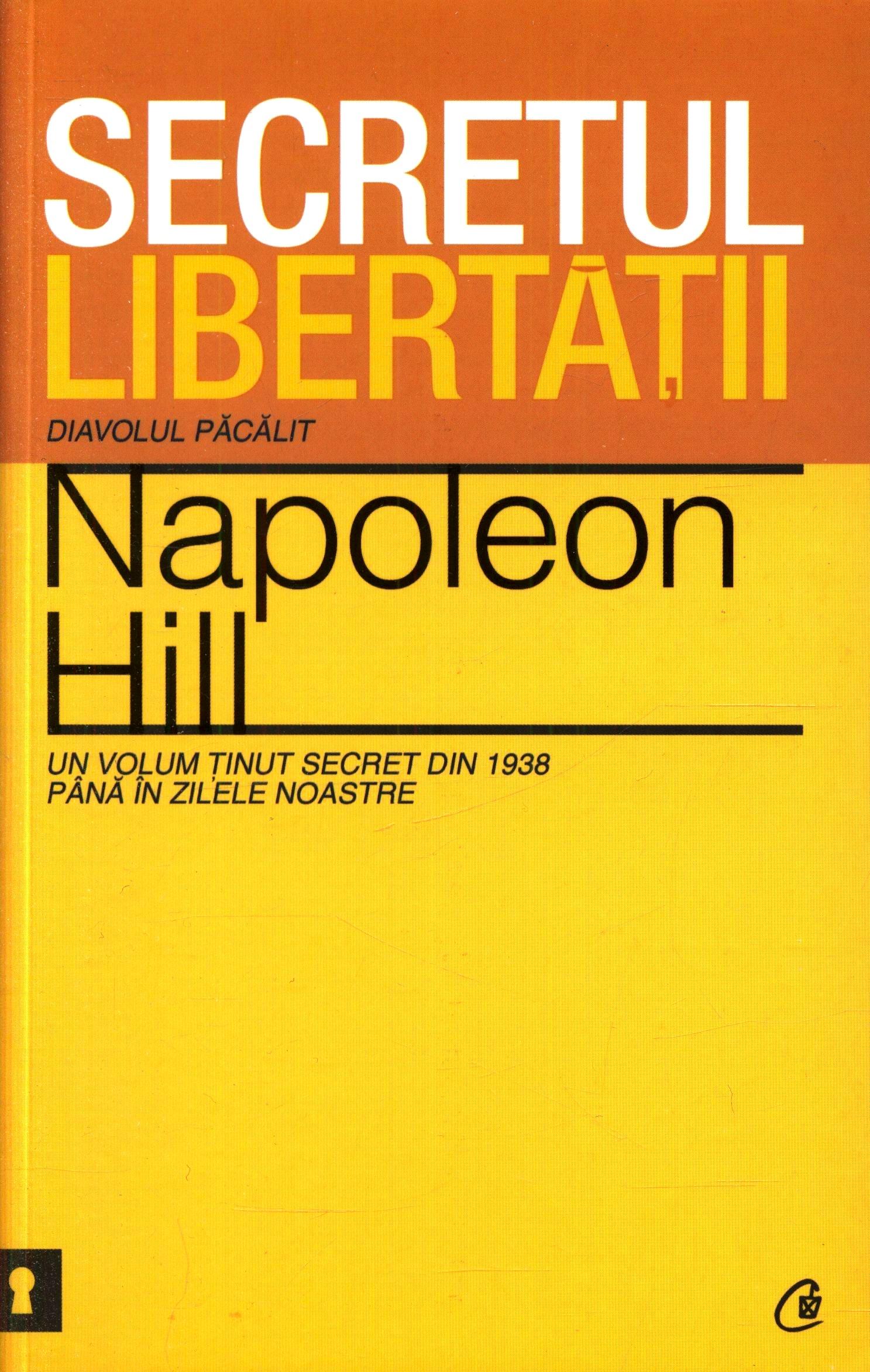 Secretul libertăţii. Diavolul păcălit - Napoleon Hill