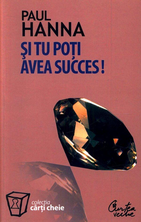 Şi tu poţi avea succes - Paul Hanna