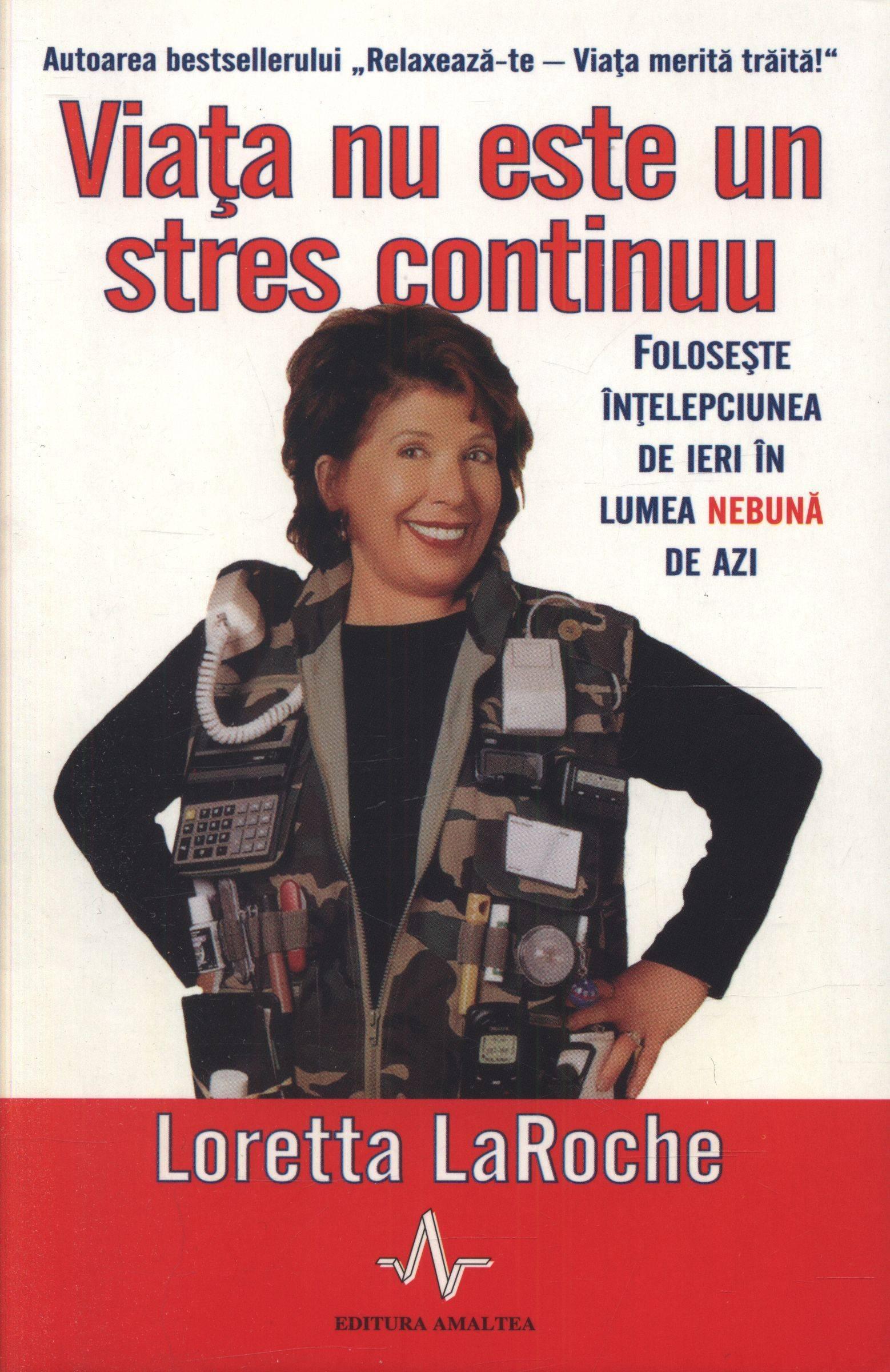 Viața nu este un stres continuu - Loretta Laroche