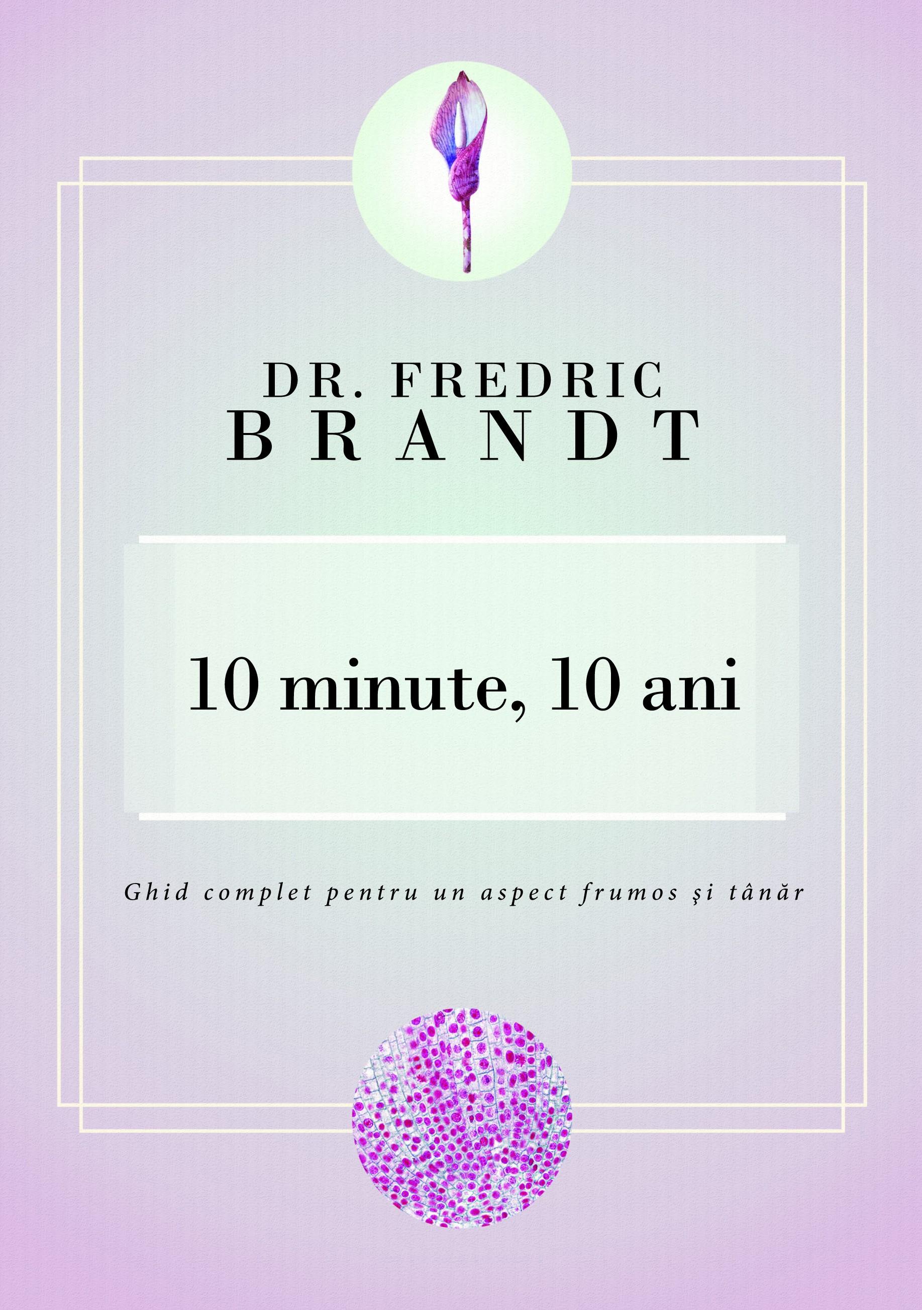 10 Minute  10 Ani - Dr. Fredric Brandt