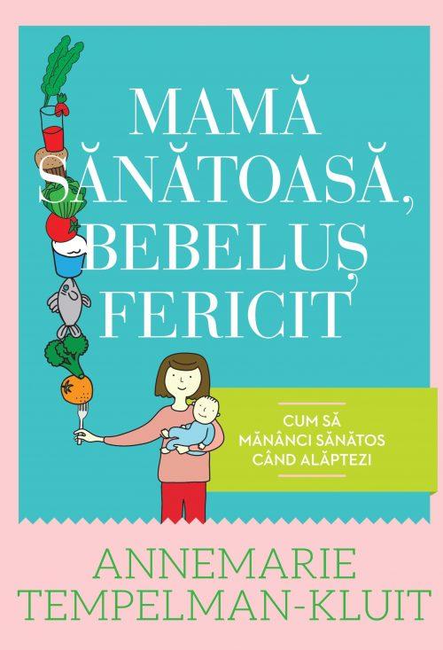 Mamă sănătoasă, bebeluş fericit - Annemarie Tempelman-Kluit