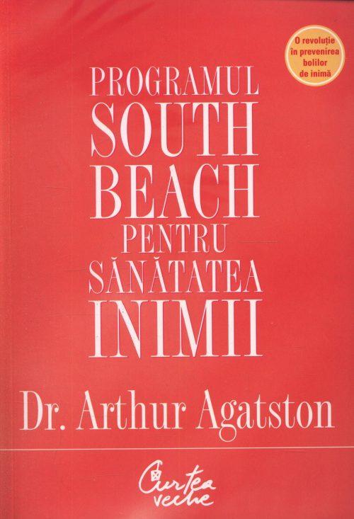 Programul South Beach pentru sănătatea inimii - Dr. Arthur Agatston