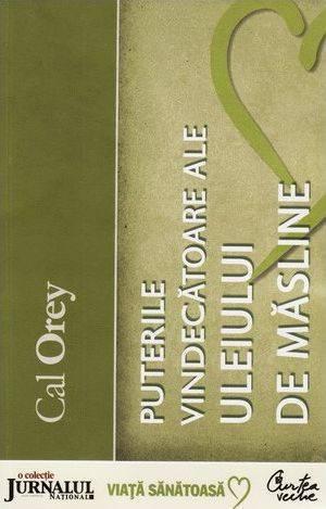 Puterile vindecătoare ale uleiului de măsline - Cal Orey