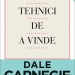 Tehnici de a vinde. Ediţia a III-a – Dale Carnegie & associates, Inc. J. Oliver Crom, Michael Crom