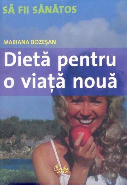 Dietă pentru o viaţă nouă - Mariana Bozeşan