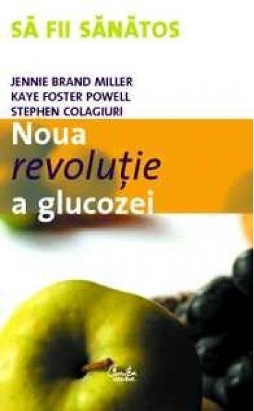 Noua revoluţie a glucozei - Jennie Brand Miller, Kaye Foster Powell, Stephen Colagiuri