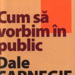 Cum să vorbim în public – Editia a II-a – Dale Carnegie