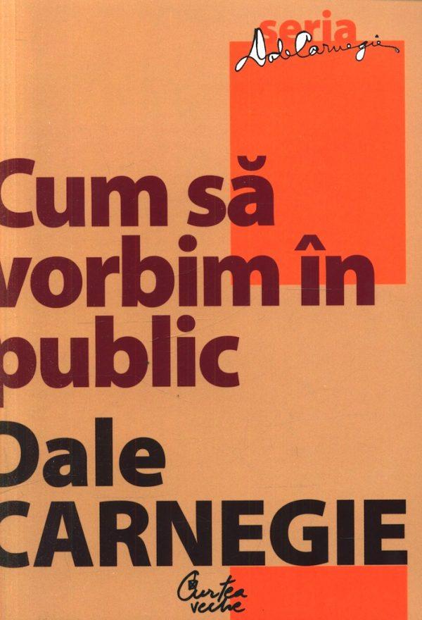 Cum să vorbim în public - Editia a II-a - Dale Carnegie