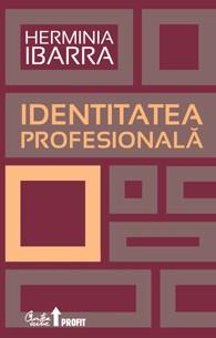 Identitatea profesională - Herminia Ibarra