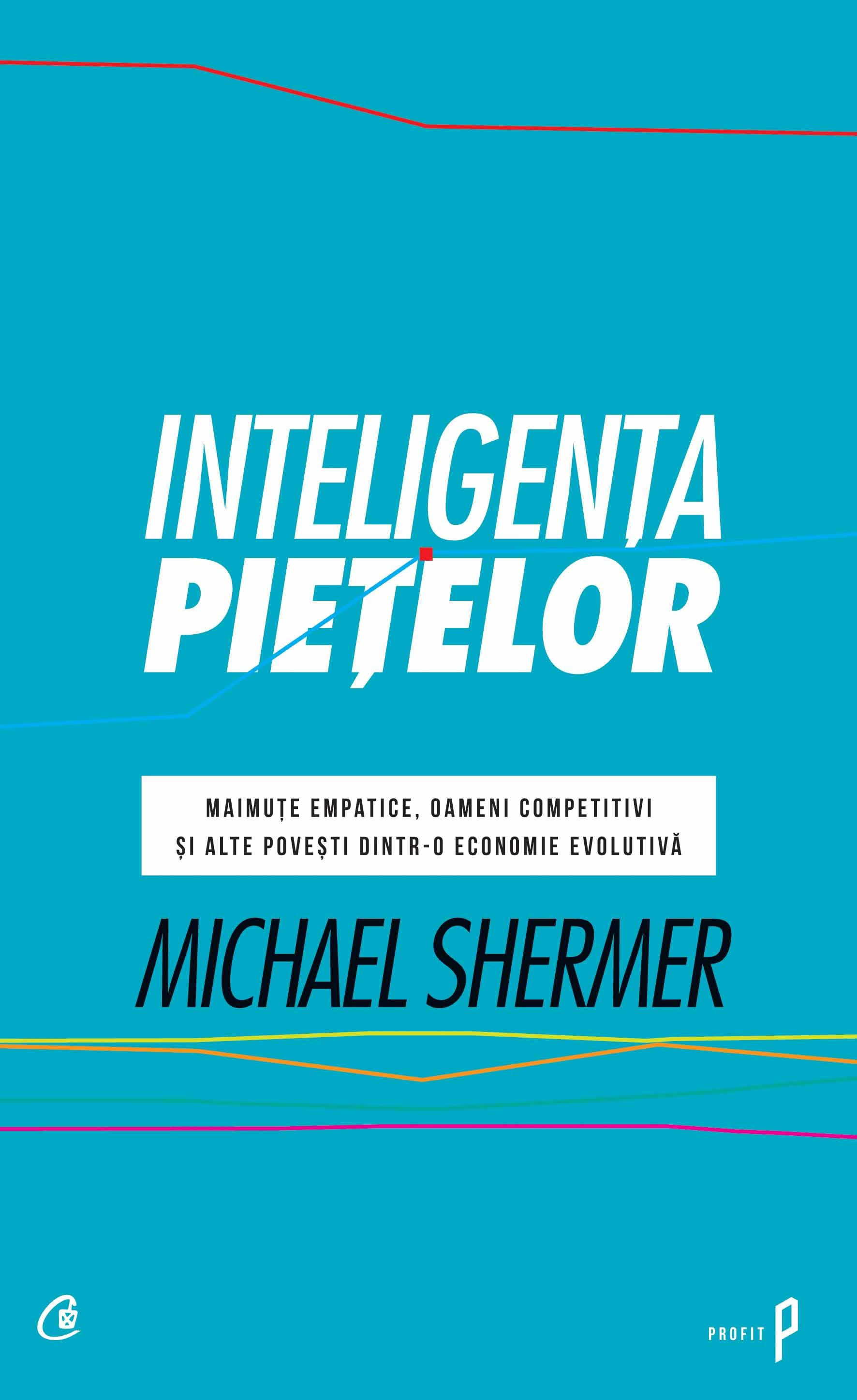 Inteligenţa pieţelor - Michael Shermer
