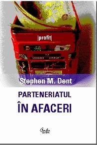 Parteneriatul în Afaceri - Stephen M. Dent