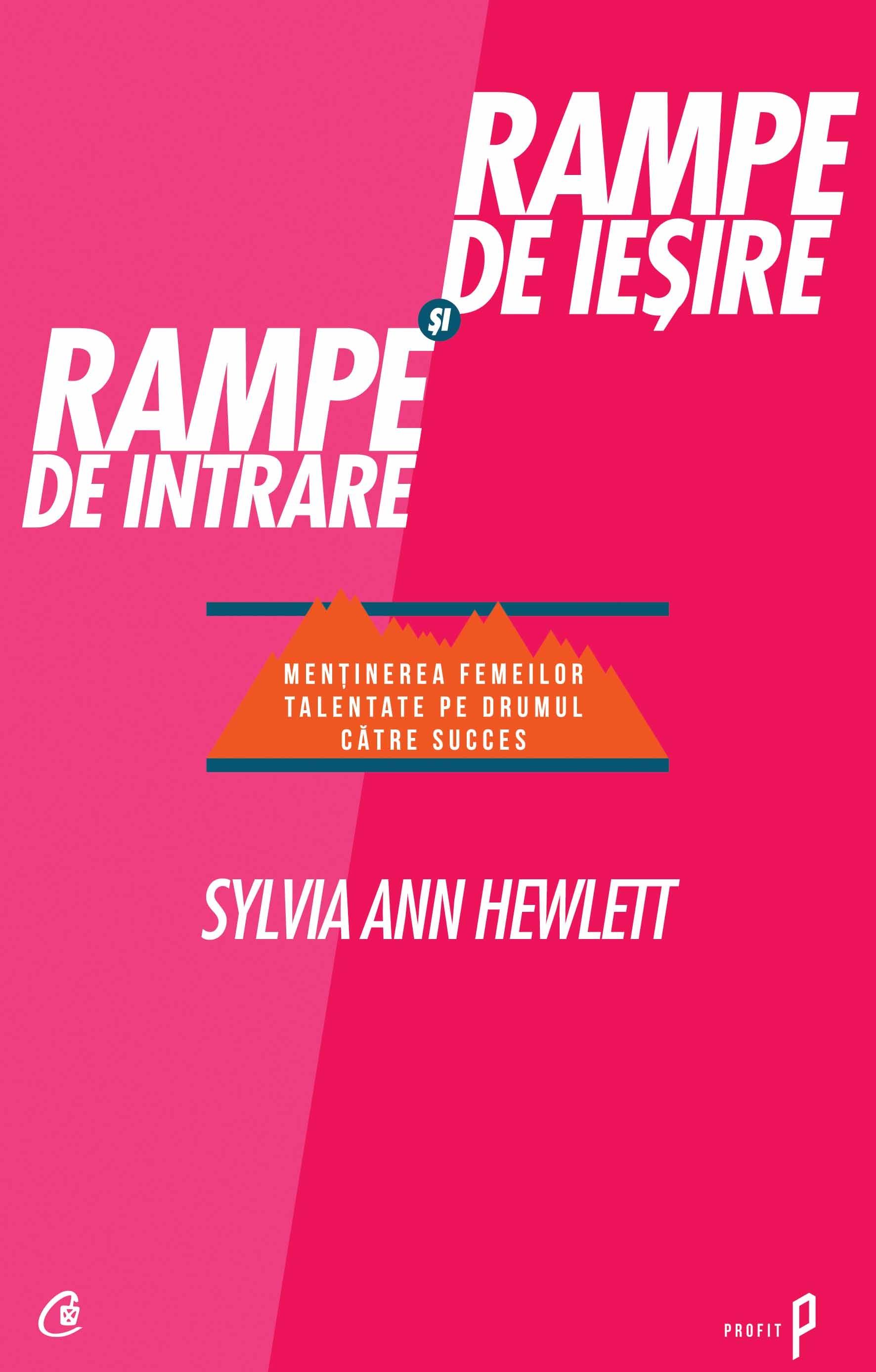 Rampe De Ieşire şi Rampe De Intrare - Sylvia Ann Hewlett