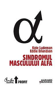Sindromul Masculului Alfa -kate Ludeman  Eddie Erlandson