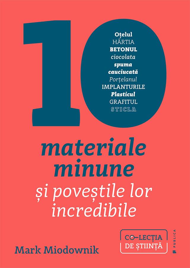 Zece materiale minune - Mark Miodownik