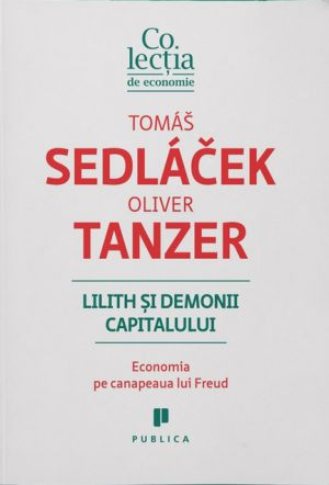 Lilith și demonii capitalului - Oliver Tanzer, Tomas Sedlacek